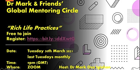 Dr Mark & Friends GLOBAL MENTORING CIRCLE tickets