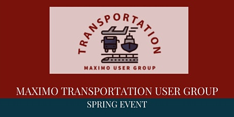 Maximo Transportation User Group Spring Event tickets