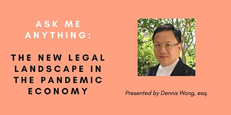 AMA: The New Legal Landscape in the Pandemic Economy tickets