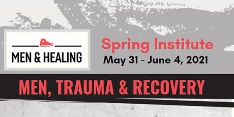 Spring Institute 2021: Men, Trauma & Recovery tickets