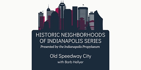 Historic Neighborhoods of Indianapolis- Old Speedway City tickets