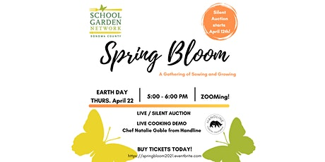 SPRING BLOOM! Sowing and Growing in Support of School Garden Network tickets