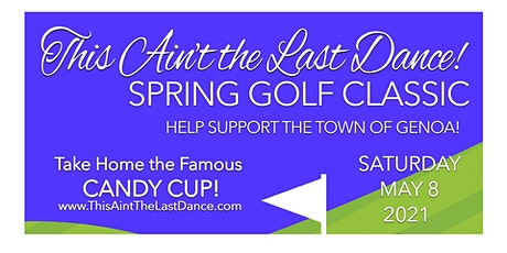 This Ain't the Last Dance - Spring Golf Classic tickets