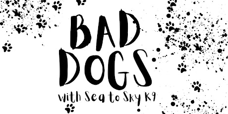 Bad Dogs tickets