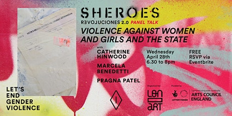 "Sheroes-Revoluciones Talk - ""Violence Against Women and Girls & the State"" tickets"