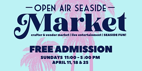 OPEN AIR SEASIDE MARKET - VENTURA - April 18 tickets