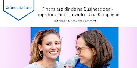 Finanziere dir deine Businessidee -  Tipps für deine Crowdfunding-Kampagne Tickets
