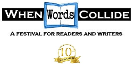 When Words Collide 2021 A Festival for Readers and Writers tickets