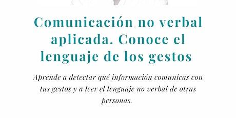 Charla: Comunicación no verbal aplicada. Conoce el lenguaje de los gestos entradas