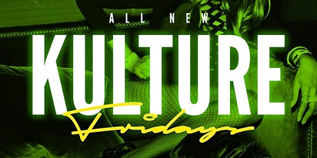 ALL NEW KULTURE FRIDAYS  (NO COVER) tickets