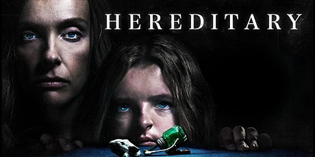 HEREDITARY @ Electric Dusk Drive-In tickets