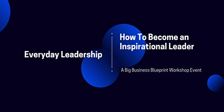 Everyday Leadership: How to Become an Inspirational Leader tickets