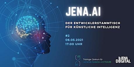JENA.AI - Der Entwicklerstammtisch  für Künstliche Intelligenz #2 Tickets