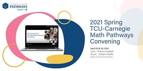 2021 Spring TCU-Carnegie Math Pathways Convening tickets