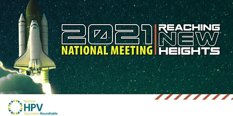 THURSDAY - The National HPV Vaccination Roundtable 2021 National Meeting tickets
