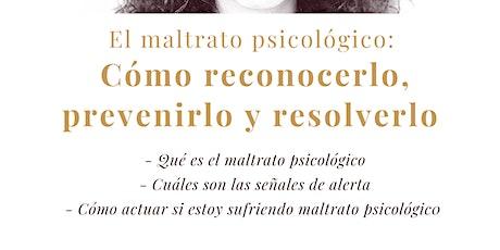 Charla: El maltrato psicológico: cómo reconocerlo, prevenirlo y resolverlo. entradas