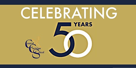 Central Christian School 50th Anniversary Celebration tickets