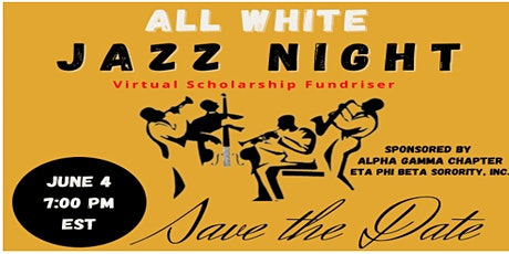 "Alpha Gamma Presents, "" ALL WHITE  JAZZ NIGHT"" An evening of Entertainment boletos"
