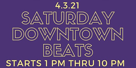 Saturday Downtown Beats tickets