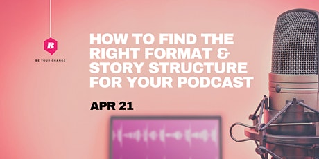 How to Find the Right Format and Structure for Your Podcast tickets