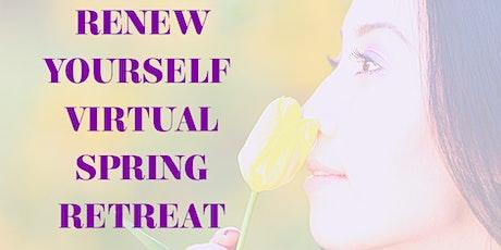 Renew Yourself Virtual Spring Retreat tickets