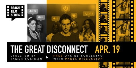 REACH Films: The Great Disconnect tickets