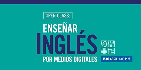 Open Class: enseñar inglés por medios digitales tickets
