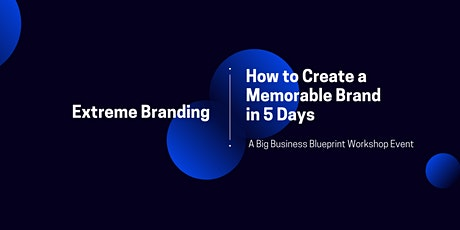 Extreme Branding - How to Create a Memorable Personal Brand in 5 Days tickets