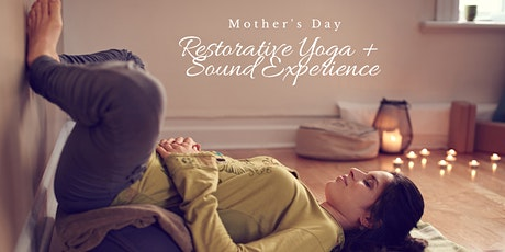 Mother's Day - Restorative Yoga + Sound Experience tickets