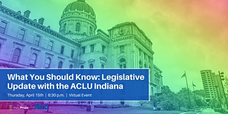 What You Should Know: Legislative Update with the ACLU Indiana tickets