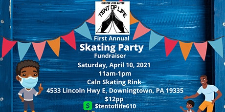 THE TENT OF LIFE 1ST ANNUAL SKATING FUNDRAISER tickets