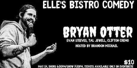Elle's Bistro Comedy: Bryan Otter tickets