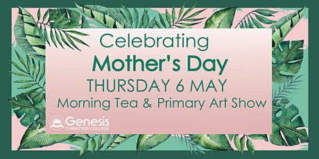 Mother's Day Morning Tea & Primary Art Show tickets