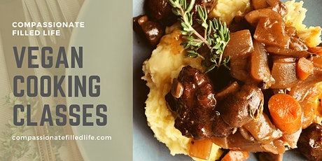 Compassionate Filled Life  - Vegan Cooking Classes tickets