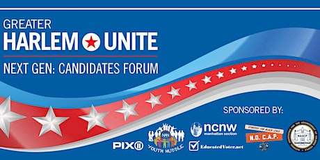 Greater Harlem Unite: Next Gen Candidates Forum Series tickets