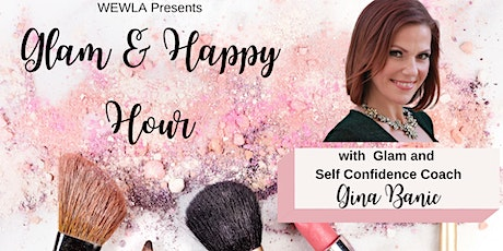 Glam & Happy Hour with Gina Banic! tickets