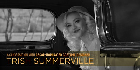 A Conversation with Oscar-Nominated Costume Designer, Trish Summerville tickets
