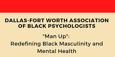 """""""Man Up"""": Redefining Black Masculinity and Mental Health tickets"""