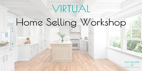 Home Selling Virtual Workshop tickets