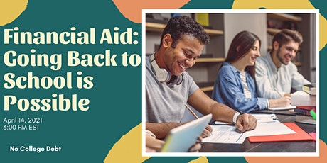 Financial Aid: Going Back to School is Possible tickets