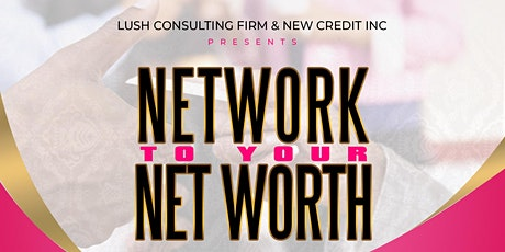 Network to Your Net Worth Business Networking Event tickets