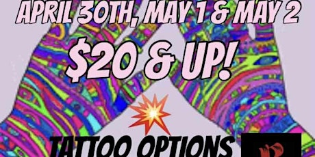 FLASH FRIDAY $20 & UP TATTOOS  APRIL 30 MAY 1ST & 2ND $20 $35 $99 $160 $249 tickets