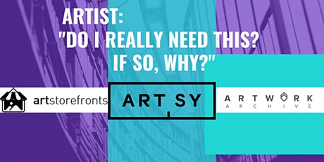 """Artstorefronts-Artsy-Artwork Archive - """"Do I Really Need This? If so, why?"""" tickets"""