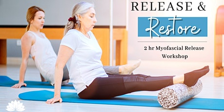 Release & Restore: 2 hr Myofascial Release Workshop tickets