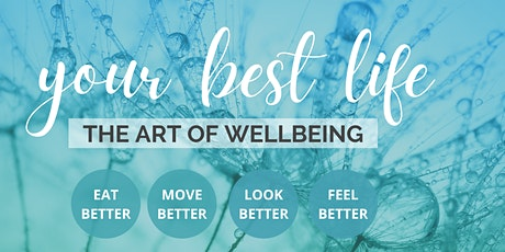 Your Best Life - presents 'The Art of Wellbeing' tickets