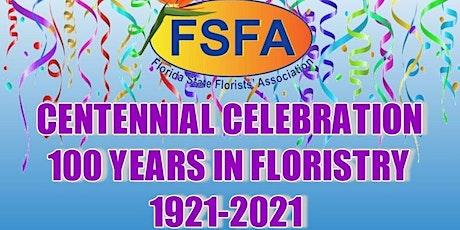 FSFA CENTENNIAL CELEBRATION 100 YEARS IN FLORISTY 1921-2021 tickets