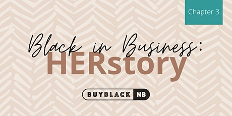 Black In Business: HERStory Chapter 3 tickets