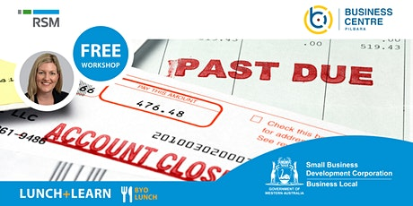 Getting Paid on Time & Reducing Bad Debts (Karratha) tickets