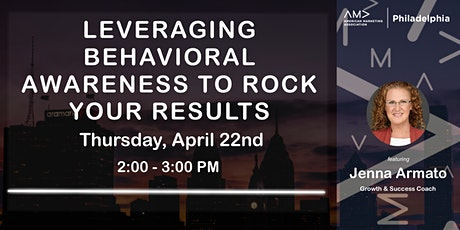 AMA Philadelphia: Leveraging Behavioral Awareness to ROCK Your RESULTS tickets
