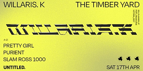 Willaris. K - Timber Yard Day Party tickets